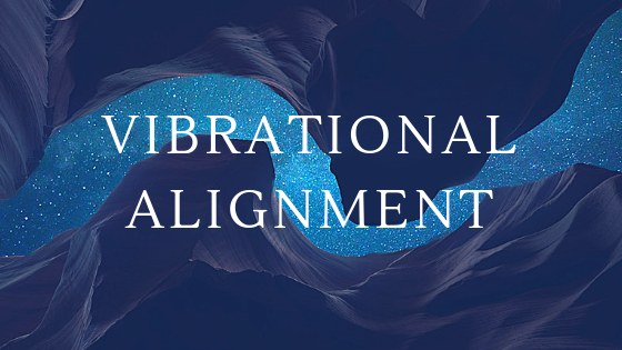 3 Secrets of Vibrational Alignment that Makes Manifestation