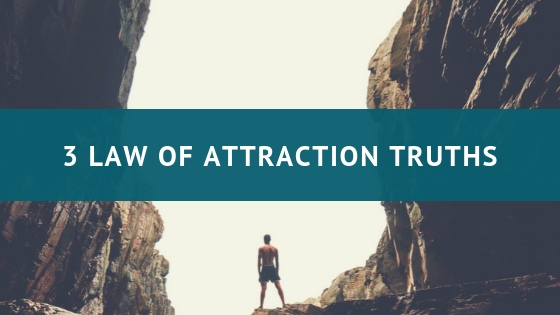 3-law-of-attraction-truths