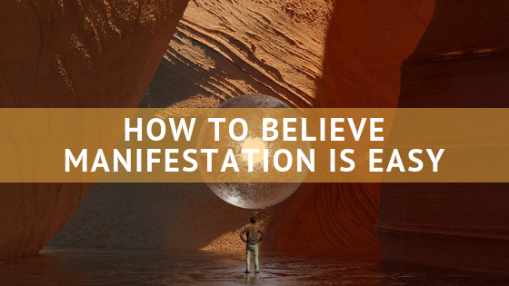 how-to-believe-manifestation-is-easy