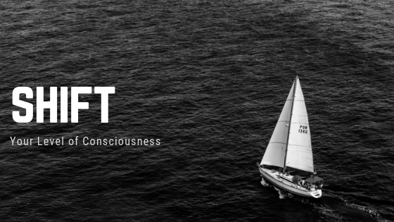 how-to-shift-your-level-of-consciousness