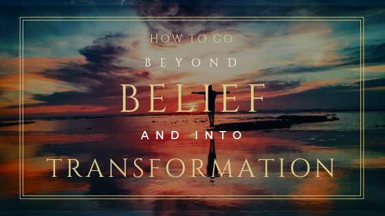 how-to-go-beyond-belief