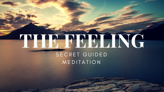 the-feeling-is-the-secret-guided-meditation