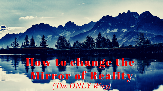 how-to-change-the-mirror-of-reality