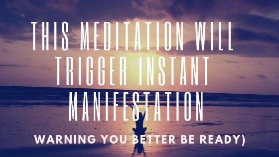 This Meditation Will Trigger INSTANT Manifestation (WARNING YOU