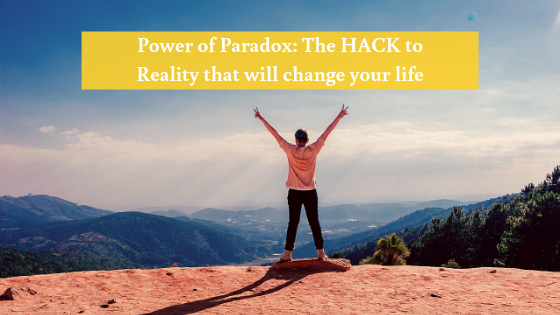 Power-of-Paradox_-The-HACK-to-Reality-that-will-change-your-life