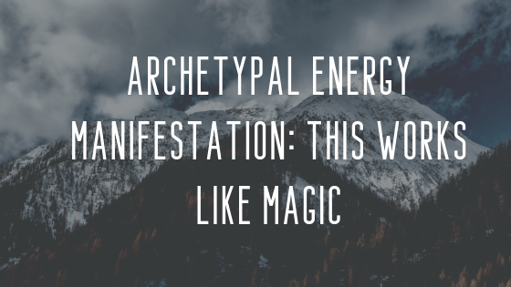 Archetypal-Energy-Manifestation_-This-works-like-MAGIC.