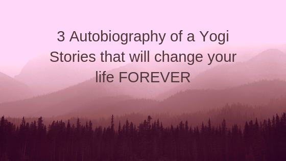 3-Autobiography-of-a-Yogi-Stories-that-will-change-your-life-FOREVER