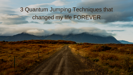 3-Quantum-Jumping-Techniques-that-changed-my-life-FOREVER