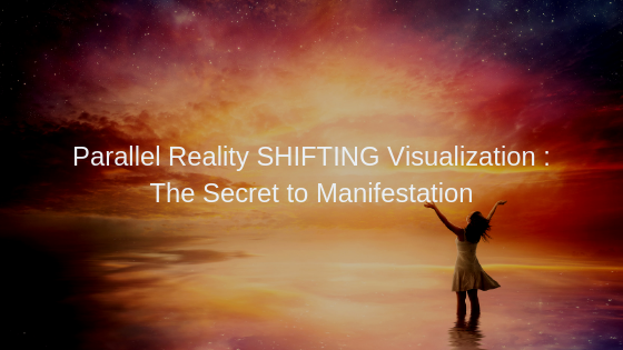 Parallel-Reality-SHIFTING-Visualization-_-The-Secret-to-Manifestation
