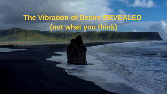 The-Vibration-of-Desire-REVEALED-not-what-you-think