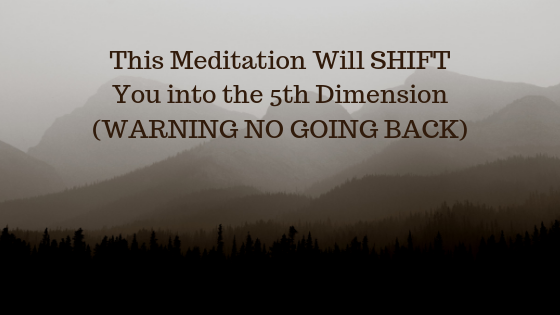 This-Meditation-Will-SHIFT-You-into-the-5th-Dimension-WARNING-NO-GOING-BACK