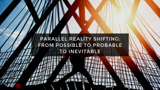 Parallel-Reality-Shifting_-From-Possible-to-Probable-to-Inevitable