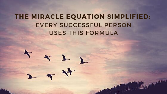 The-Miracle-Equation-Simplified_-Every-Successful-Person-Uses-this-Formula