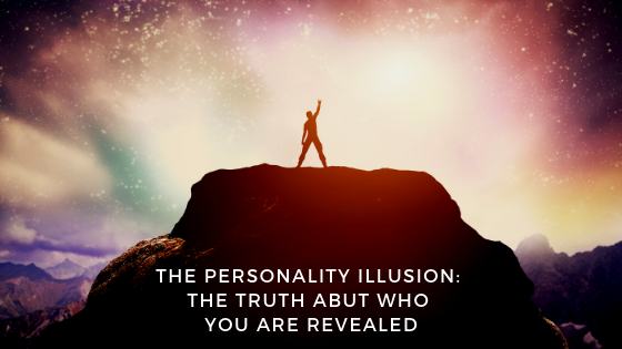 The-Personality-ILLUSION_-The-TRUTH-Abut-Who-You-Are-REVEALED