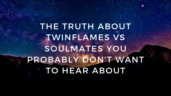 The-truth-About-Twinflames-VS-Soulmates-you-Probably-Dont-want-to-Hear-About
