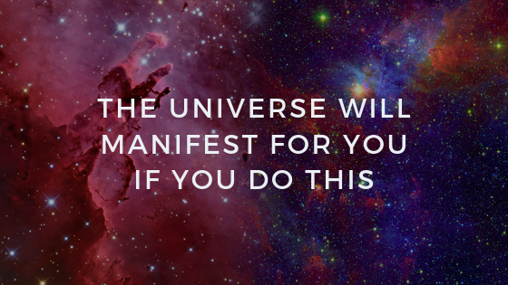 The-Universe-Will-Manifest-FOR-You-If-you-Do-This
