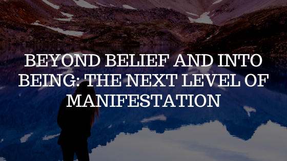 BEYOND-Belief-and-into-Being_-The-Next-Level-of-Manifestation