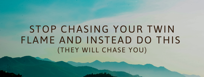 STOP-Chasing-Your-Twin-Flame-and-instead-do-this-they-will-chase-you