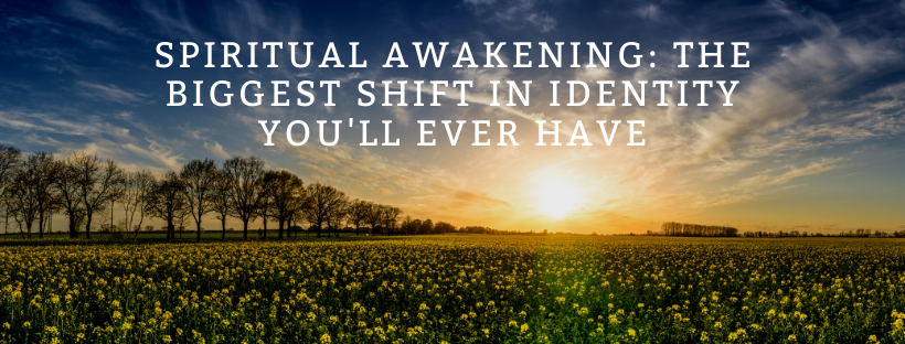 Spiritual-Awakening_-The-Biggest-Shift-in-Identity-Youll-Ever-Have