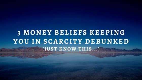 3-Money-Beliefs-Keeping-You-in-Scarcity-DEBUNKED-just-know-this