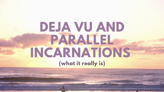 Deja-Vu-and-Parallel-Incarnations-what-it-really-is