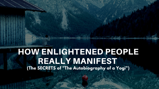 How Enlightened People REALLY Manifest