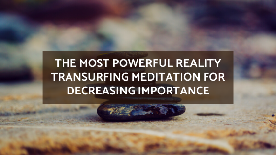 The-Most-Powerful-Reality-Transurfing-Meditation-for-Decreasing-Importance