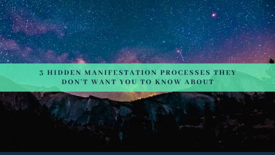 3-Hidden-Manifestation-Processes-they-dont-want-you-to-know-about
