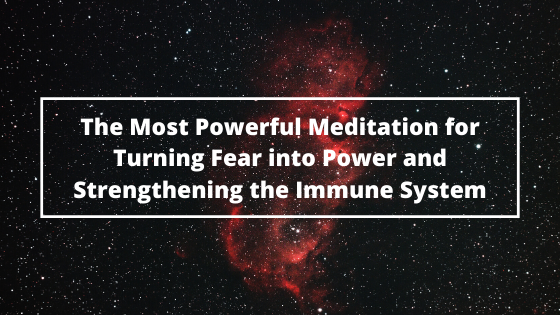 The-Most-Powerful-Meditation-for-Turning-Fear-into-Power-and-Strengthening-the-Immune-System