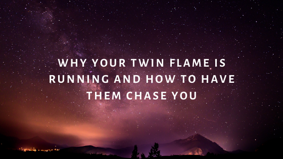 Why-Your-Twin-Flame-is-Running-and-How-to-Have-Them-Chase-YOU