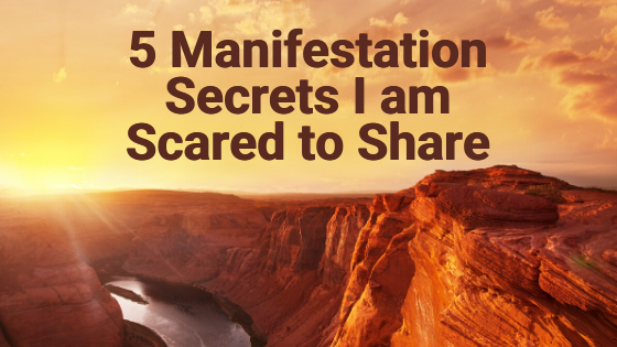 5-Manifestation-Secrets-I-am-Scared-to-Share
