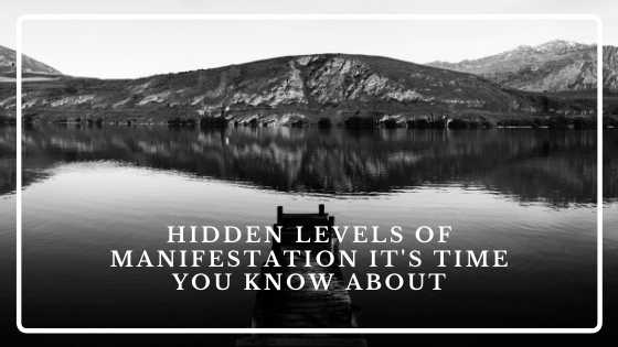 Hidden-Levels-of-Manifestation-its-time-you-know-about