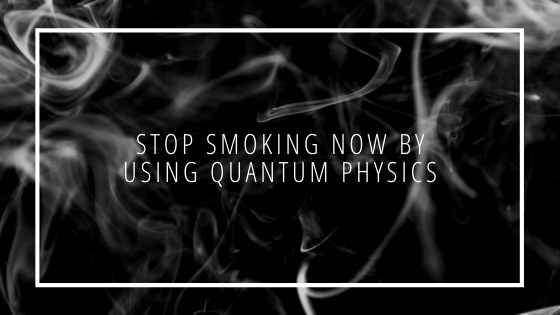 STOP-Smoking-NOW-by-Using-Quantum-Physics
