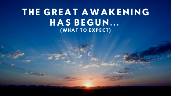The-Great-Awakening-Has-Begun...-What-To-Expect