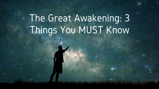 The-Great-Awakening_-3-Things-You-MUST-Know