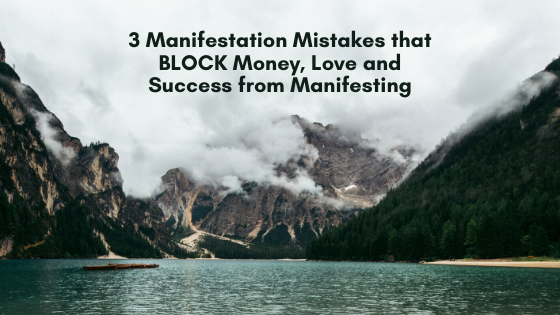 3-Manifestation-Mistakes-that-BLOCK-Money-Love-and-Success-from-Manifesting