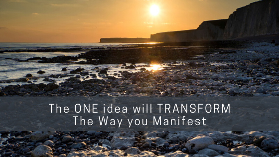 The-ONE-idea-will-TRANSFORM-The-Way-you-Manifest