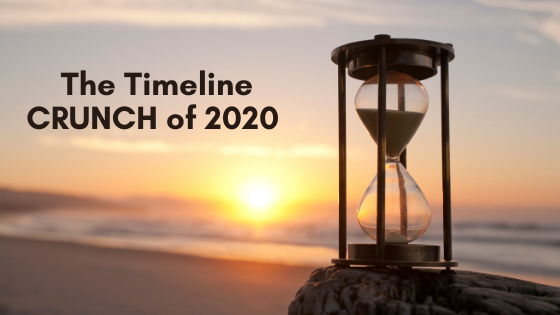 The-Timeline-CRUNCH-of-2020-and-what-to-do