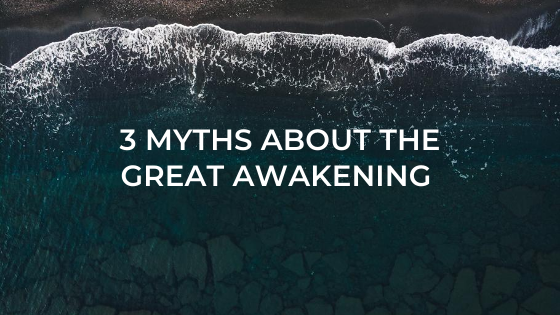 3-Myths-About-The-Great-Awakening-its-time-you-know