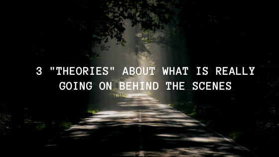 3-_Theories_-About-What-is-REALLY-Going-on-Behind-the-Scenes