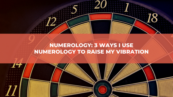 Numerology_-3-Ways-I-Use-Numerology-to-Raise-My-Vibration