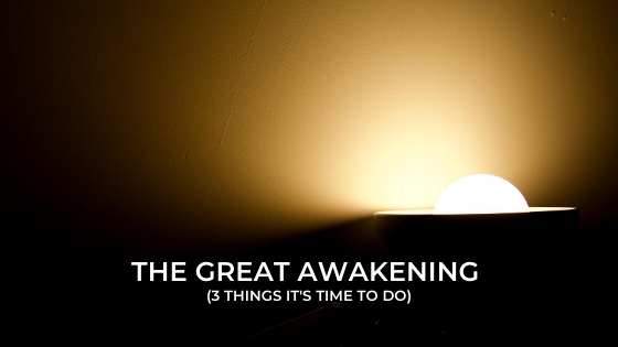 The-Great-Awakening-3-things-its-time-to-do