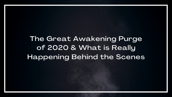 ATTACHMENT DETAILS  The-Great-Awakening-Purge-of-2020-What-is-Really-Happening-Behind-the-Scenes