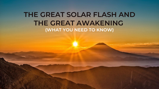 The-Great-Solar-Flash-and-The-Great-Awakening-What-you-need-to-know