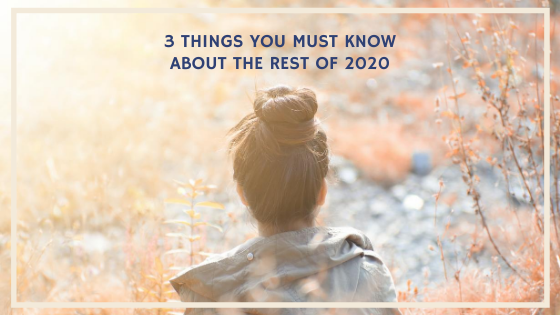 3-Things-You-MUST-Know-About-the-Rest-of-2020