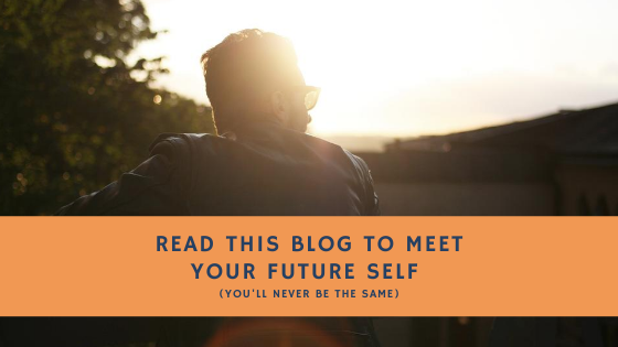 Read-This-Blog-to-Meet-Your-Future-Self-youll-never-be-the-same