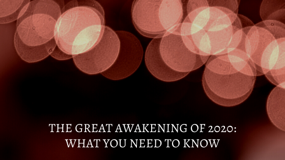 The-Great-Awakening-of-2020_-What-you-need-to-know