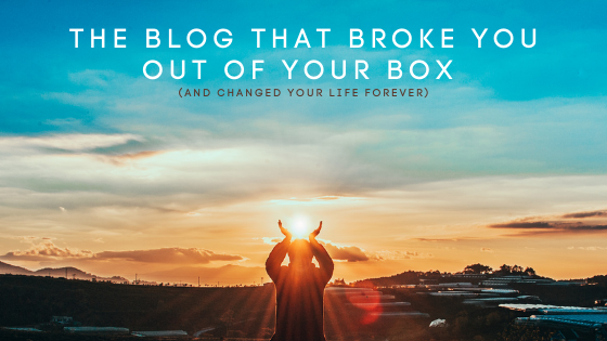 The-BLOG-that-broke-you-out-of-your-box