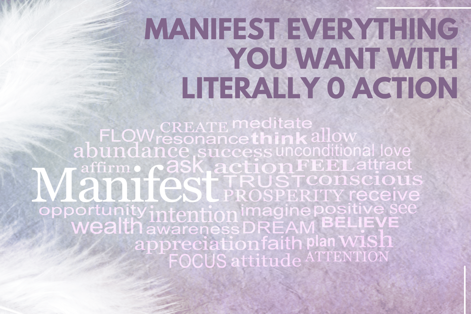 Manifest-Everything-you-Want-with-literally-0-Action